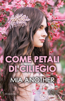 Come petali di ciliegio - Mia Another - ebook