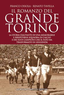 Il romanzo del grande Torino - Franco Ossola,Renato Tavella - copertina