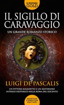 Il sigillo di Caravaggio - Luigi De Pascalis - copertina