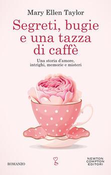 Segreti bugie e una tazza di caffè - Mary Ellen Taylor - copertina