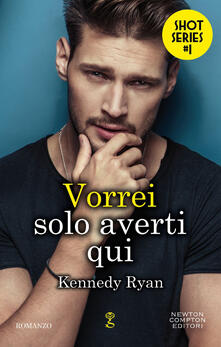 Vorrei solo averti qui. Shot series - Kennedy Ryan - ebook