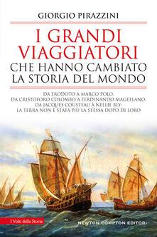 I grandi viaggiatori che hanno cambiato la storia del mondo - Giorgio Pirazzini - copertina