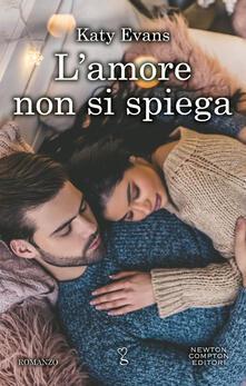 L' amore non si spiega - Carla De Pascale,Katy Evans - ebook