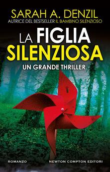 La figlia silenziosa - Beatrice Messineo,Sarah A. Denzil - ebook