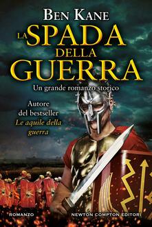La spada della guerra - Francesca Noto,Ben Kane - ebook