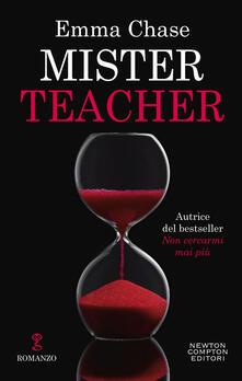 Mister teacher. Ediz. italiana - Emma Chase,Federica Gianotti - ebook