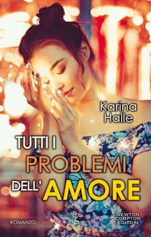 Tutti i problemi dell'amore - Karina Halle - copertina