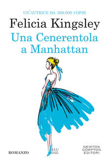 Una Cenerentola a Manhattan - Felicia Kingsley - copertina