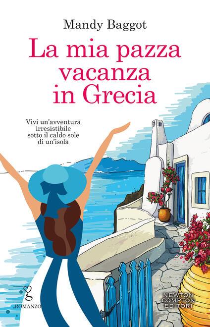 La mia pazza vacanza in Grecia - Mandy Baggot - copertina