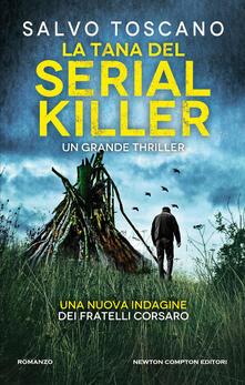 La tana del serial killer. Una nuova indagine dei fratelli Corsaro - Salvo Toscano - copertina