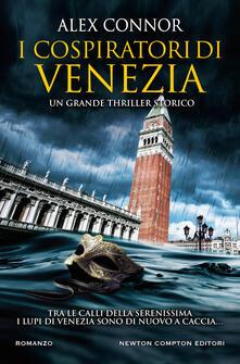 I cospiratori di Venezia. I lupi di Venezia - Alex Connor - copertina