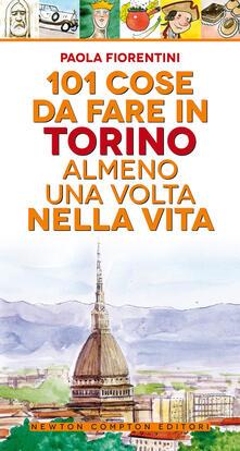 101 cose da fare a Torino almeno una volta nella vita - Paola Fiorentini - copertina