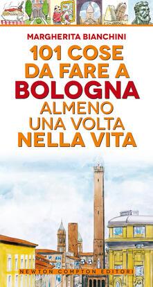 101 cose da fare a Bologna almeno una volta nella vita - Margherita Bianchini - copertina