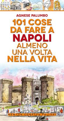 101 cose da fare a Napoli almeno una volta nella vita - Agnese Palumbo - copertina