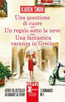 Una questione di cuore-Un regalo sotto la neve-Una fantastica vacanza in Grecia - Karen Swan - ebook