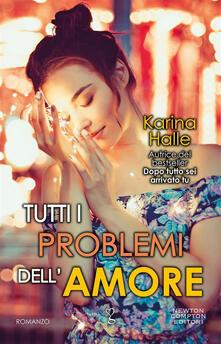 Tutti i problemi dell'amore - Nora Noir,Karina Halle - ebook