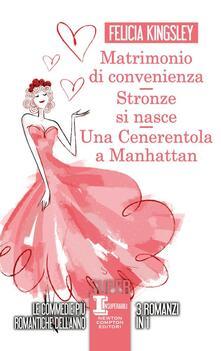 Matrimonio di convenienza-Due cuori in affitto-Stronze si nasce - Felicia Kingsley - copertina