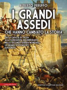 I grandi assedi che hanno cambiato la storia - Alberto Carlo Attilio Peruffo - copertina