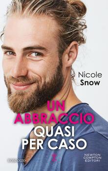 Un abbraccio quasi per caso. Marriage mistake series - Nicole Snow - ebook