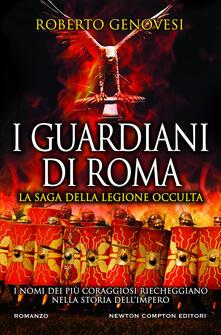I guardiani di Roma. La saga della legione occulta - Roberto Genovesi - copertina
