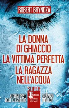 La donna di ghiaccio-La vittima perfetta-La ragazza nell'acqua - Robert Bryndza - ebook