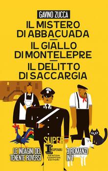 Il mistero di Abbacuad- Il giallo di Montelepre-Il delitto di Saccargia - Gavino Zucca - ebook