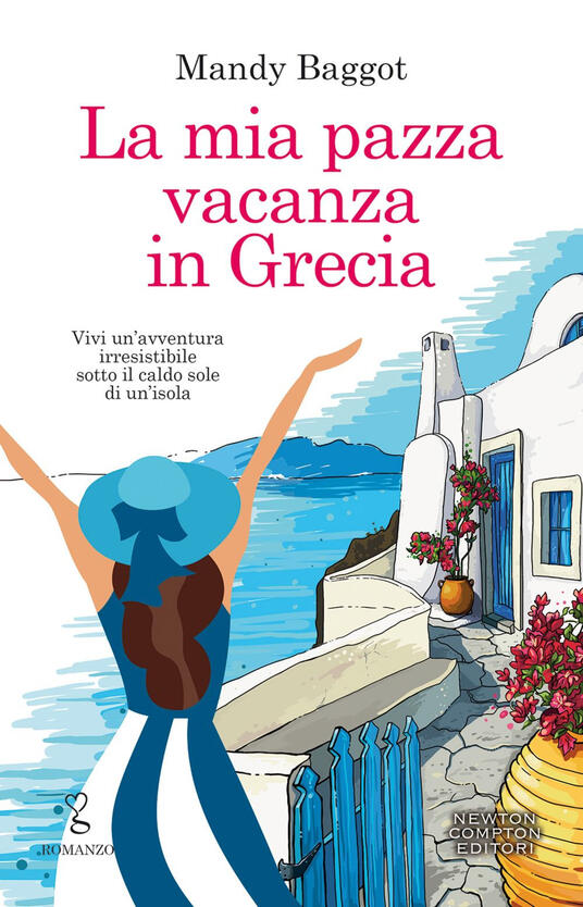La mia pazza vacanza in Grecia - Arianna Pelagalli,Anna Ricci,Mandy Baggot - ebook