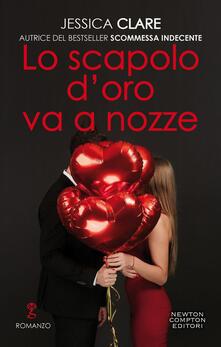 Lo scapolo d'oro va a nozze. Billionaires & bridesmaids series. Vol. 3 - Jessica Clare - ebook