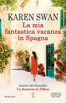 La mia fantastica vacanza in Spagna - Karen Swan,Carlotta Mele - ebook