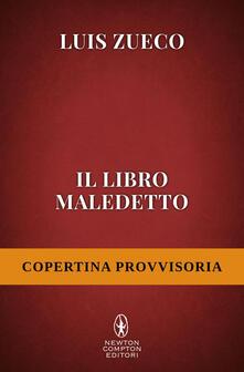 Il libro maledetto - Luis Zueco,Tessa Bernardi,Monica Landini - ebook