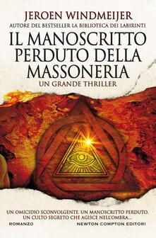 Il manoscritto perduto della massoneria - Jeroen Windmeijer,Lorena Marrocco - ebook