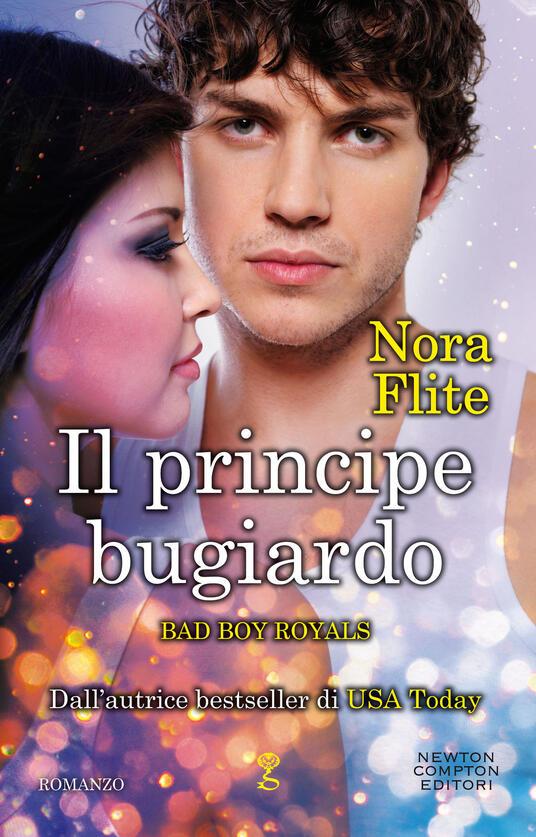 Il principe bugiardo. Bad Boy Royals - Nora Flite - copertina