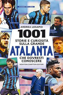 1001 storie e curiosità sulla grande Atalanta che dovresti conoscere - Andrea Losapio - copertina