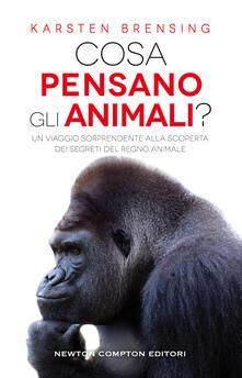 Cosa pensano gli animali? Un viaggio sorprendente alla scoperta dei segreti del regno animale - Karsten Brensing - copertina