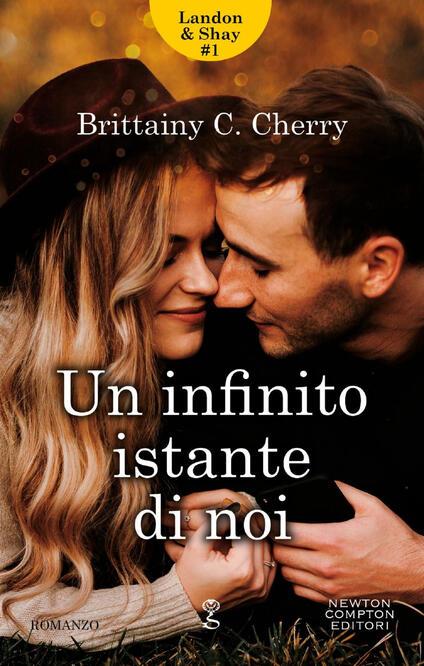 Un infinito istante di noi. L&S Duet. Vol. 1 - Brittainy C. Cherry - ebook