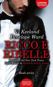 Ricco e ribelle. Rush series - Vi Keeland,Penelope Ward - ebook