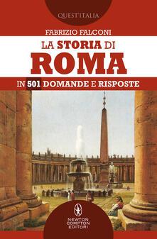 La storia di Roma in 501 domande e risposte - Fabrizio Falconi - copertina