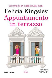 Appuntamento in terrazzo - Felicia Kingsley - ebook