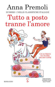 Tutto a posto tranne l'amore - Anna Premoli - copertina