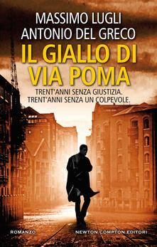 Il giallo di via Poma - Massimo Lugli,Antonio Del Greco - copertina