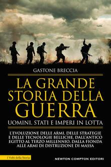 La grande storia della guerra. Uomini, Stati e imperi in lotta - Gastone Breccia - copertina