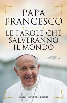 Le parole che salveranno il mondo - Francesco (Jorge Mario Bergoglio) - copertina