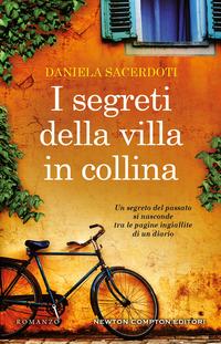 I I segreti della villa in collina - Sacerdoti Daniela - wuz.it
