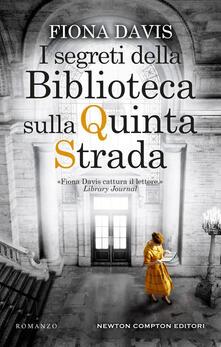 I segreti della biblioteca sulla Quinta Strada - Fiona Davis,Nello Giugliano,Francesca Montemagno - ebook