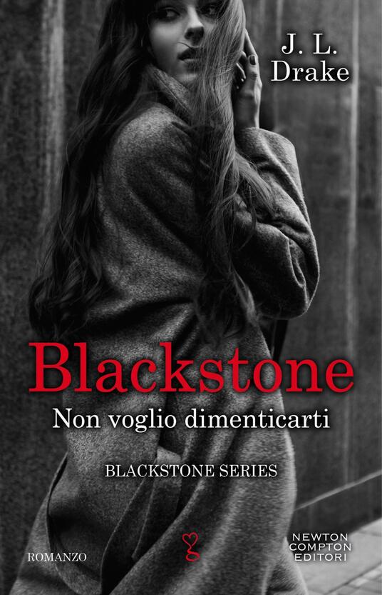 Non voglio dimenticarti. Blackstone. Vol. 2 - J. L. Drake - ebook