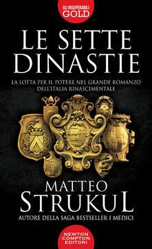 Le sette dinastie. La lotta per il potere nel grande romanzo dell'Italia rinascimentale - Matteo Strukul - copertina