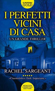 I perfetti vicini di casa - Rachel Sargeant - copertina