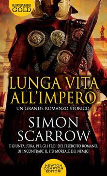 Lunga vita all'impero - Simon Scarrow - copertina