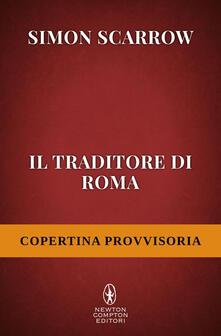 Il traditore di Roma - Simon Scarrow,Andrea Russo - ebook