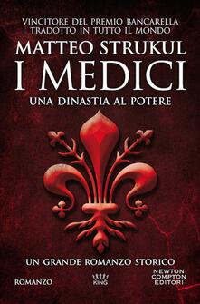 I Medici. Una dinastia al potere - Matteo Strukul - copertina